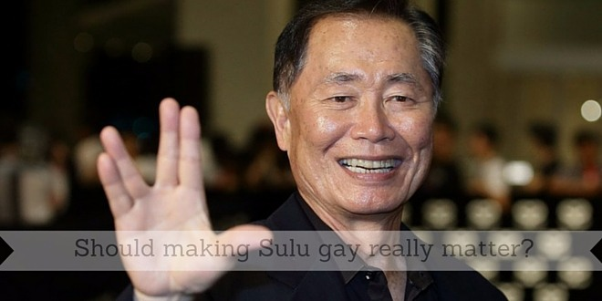 Should making Sulu gay really matter?