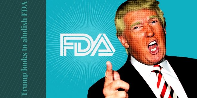 Trump looks to abolish FDA